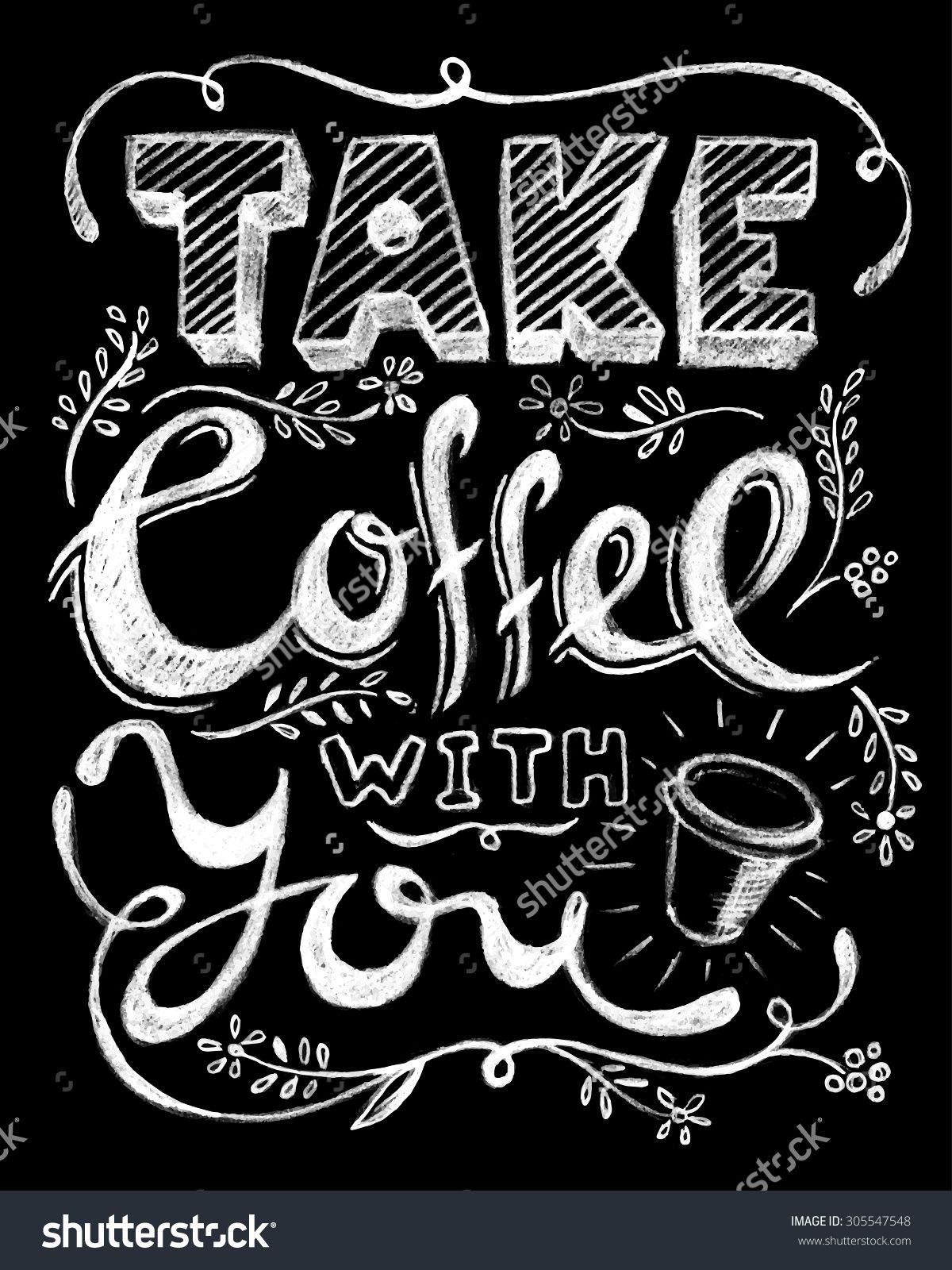 Take Coffee With You Lettering. Coffee Quotes. Hand