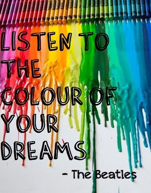 Color Your Life Quotes Pleasing Listen To The Colour Of Your Dreamsthe Beatles  Poster Success