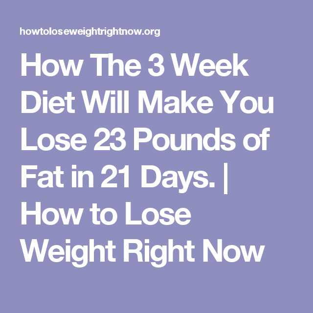 How the 3 week diet will make you lose 23 pounds of fat in 21 days designed to melt away several pounds of stubborn body fat in just 21 libras en 21 das ccuart Image collections