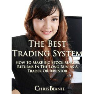 The Best Trading System: How To Make Big Stock Market Returns In The Long Run As A Trader Or Investor (Kindle Edition)  http://www.innoreviews.com/detail.php?p=B006NGV83I  B006NGV83I