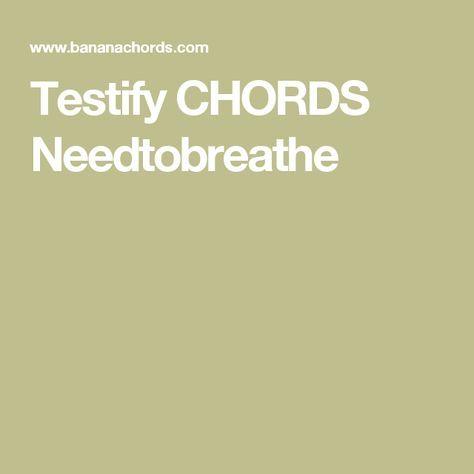 Testify Chords Needtobreathe Strumming Pattern Dd Ududd Ukulele