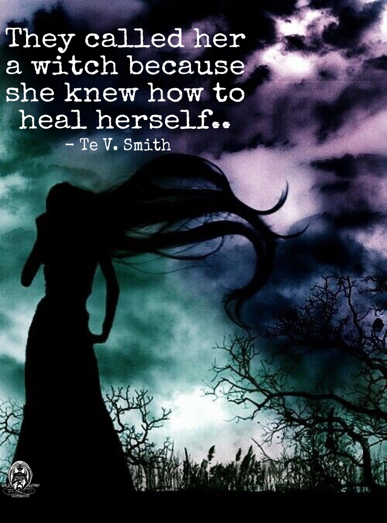 They called her a witch because she knew how to heal herself.. – Te ...