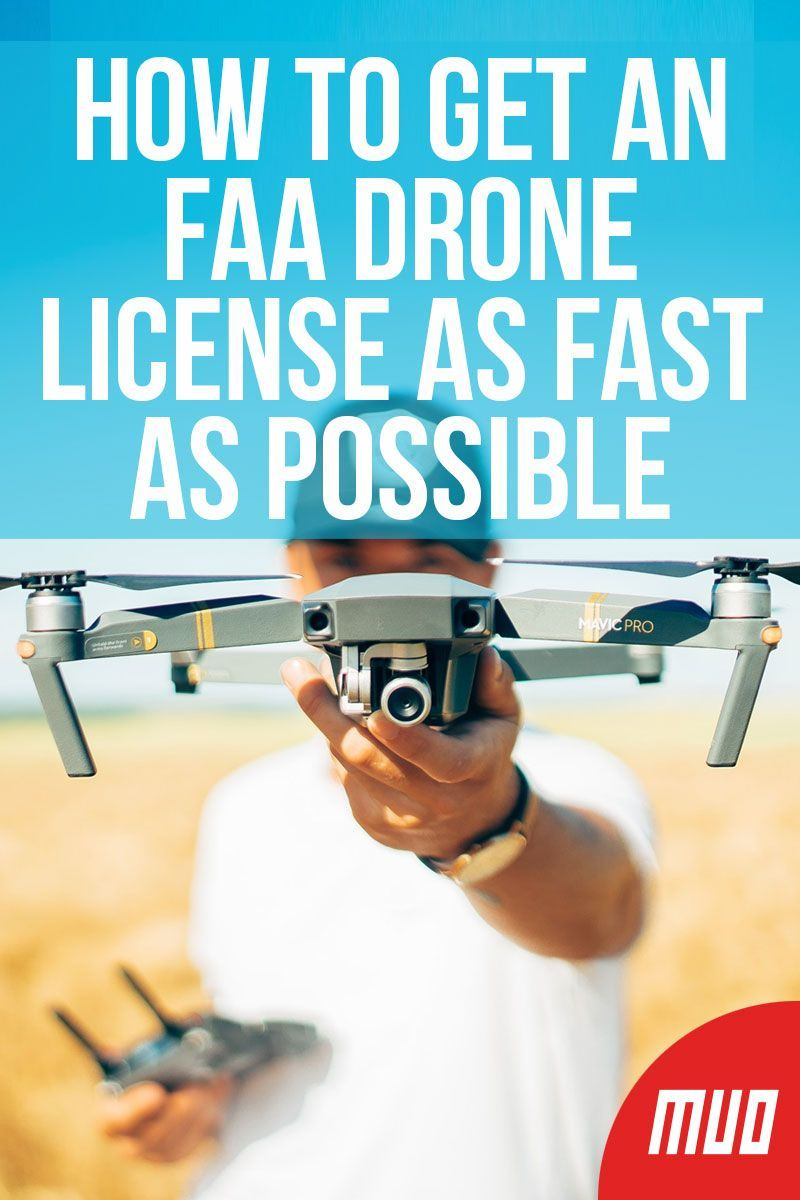 How To Get An Faa Drone License As Fast As Possible Drone Business Drone Technology Drone