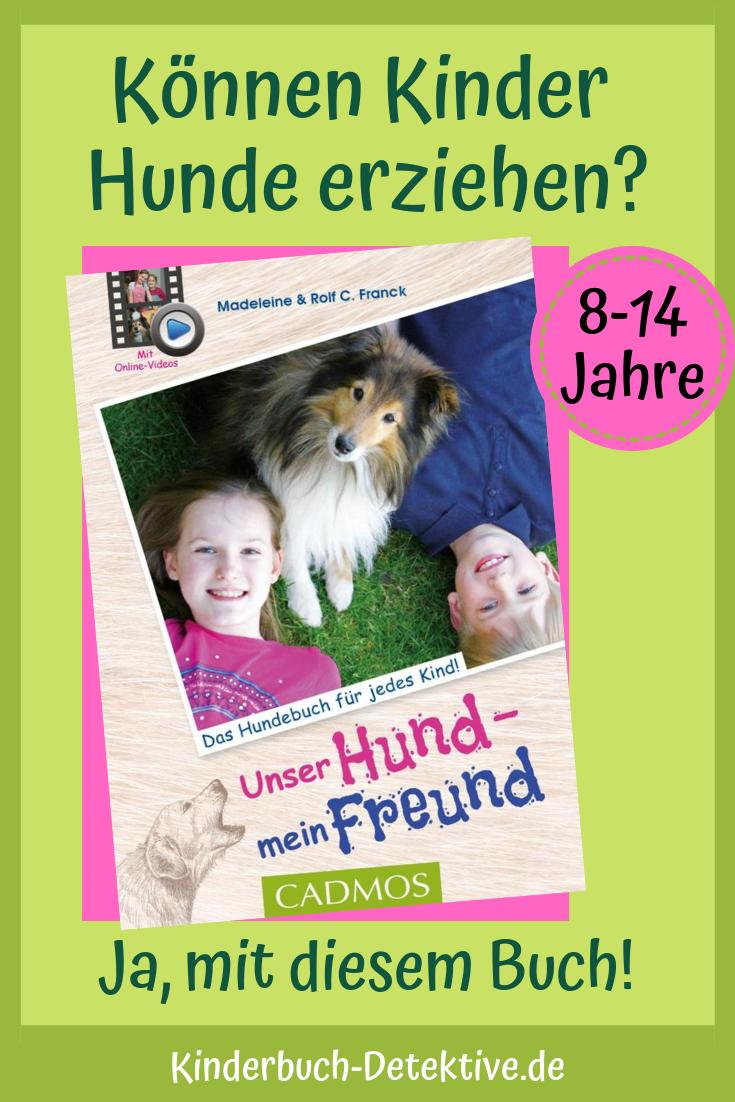 Unser Hund Mein Freund Kinderbuch Detektive Kinderbucher Erziehung Bucher Fur Kinder