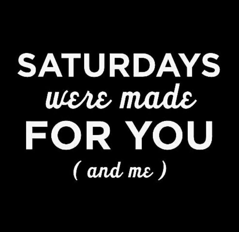 Read The Best Collection Of Saturday Quotes U0026 Sayings With Images For  Morning And Night In English. Some Quotes Are Funny But Good To Share With  Your
