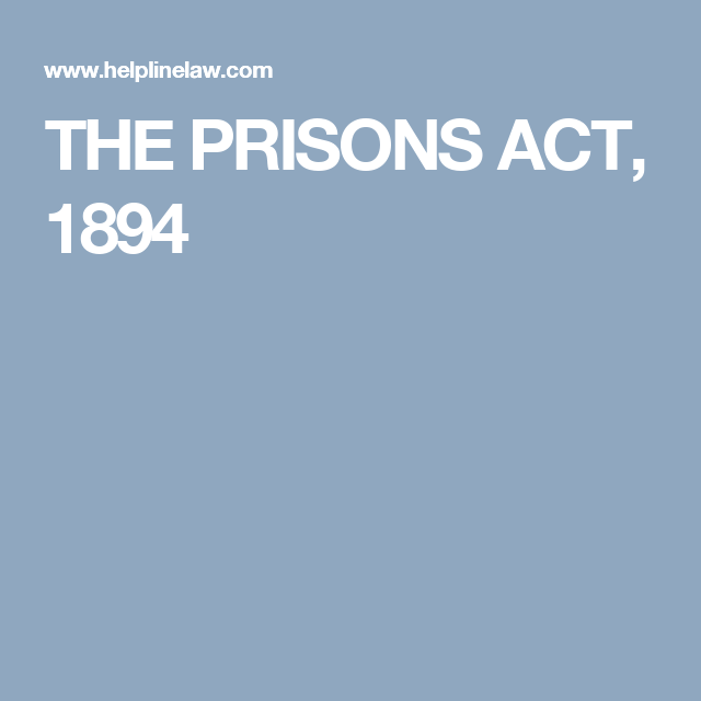 The Prisons Act 1894 Prison Acting Law Firm