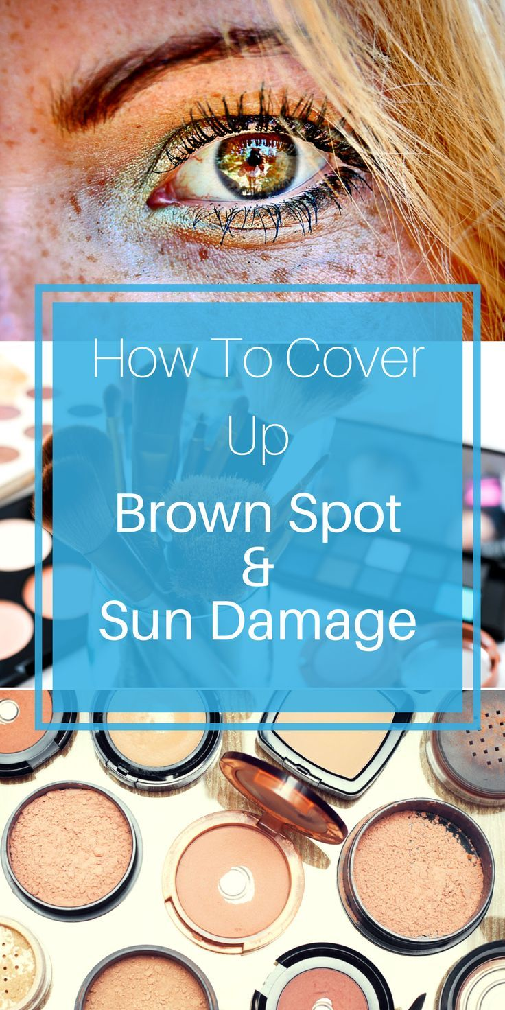 How To Cover Brown Spot And Sun Damage On Your Face