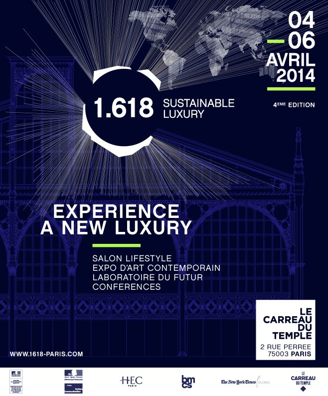 1.618 Sustainable Luxury   April 4 to 6  Carreau Du Temple PARIS Come Discover and Experience A new Luxury!