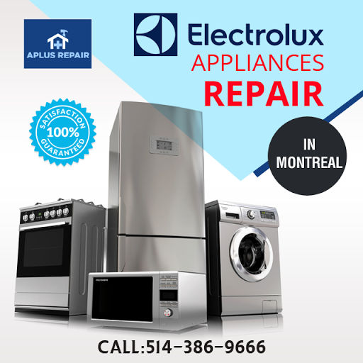 hire aplusrepair and get electrolux services in montreal at pocket friendly