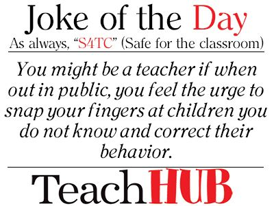Teacher Jokes Joke Of The Day 7 You Might Be A Teacher If Teacher Jokes Teaching Humor Teacher Quotes Funny