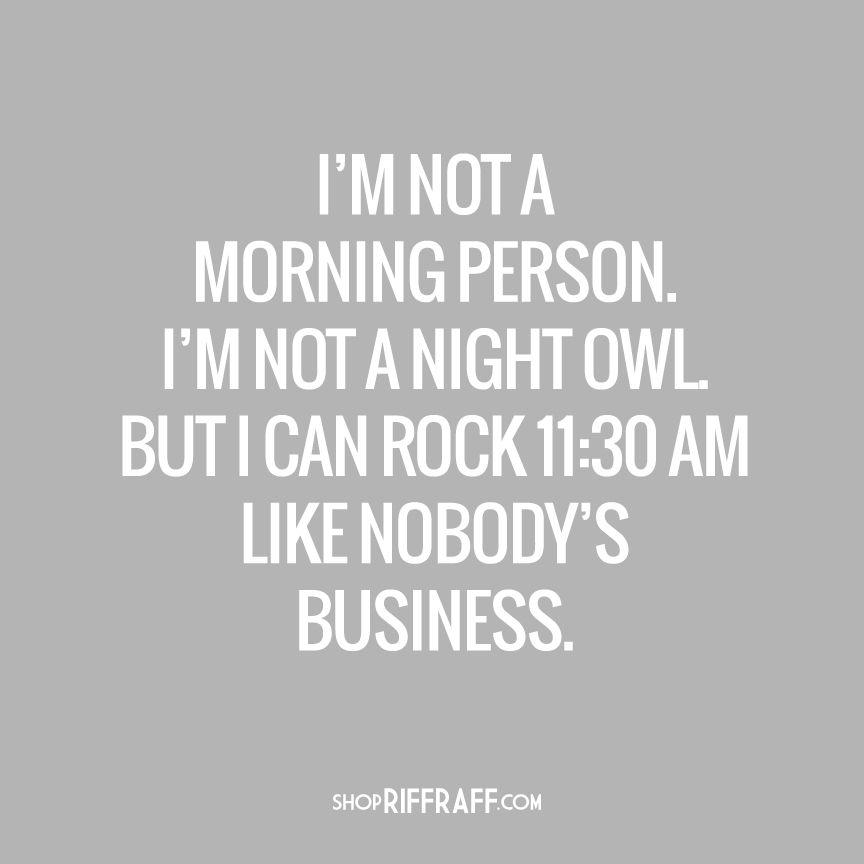 Not A Morning Person Quotes Good Morning Quotes Morning Person Humor Good Morning Funny
