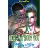 Here Without You (Kindle Edition)By Megan Slayer