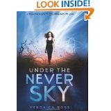 Under the Never Sky, Veronica Rossi. Suggested by unshelved