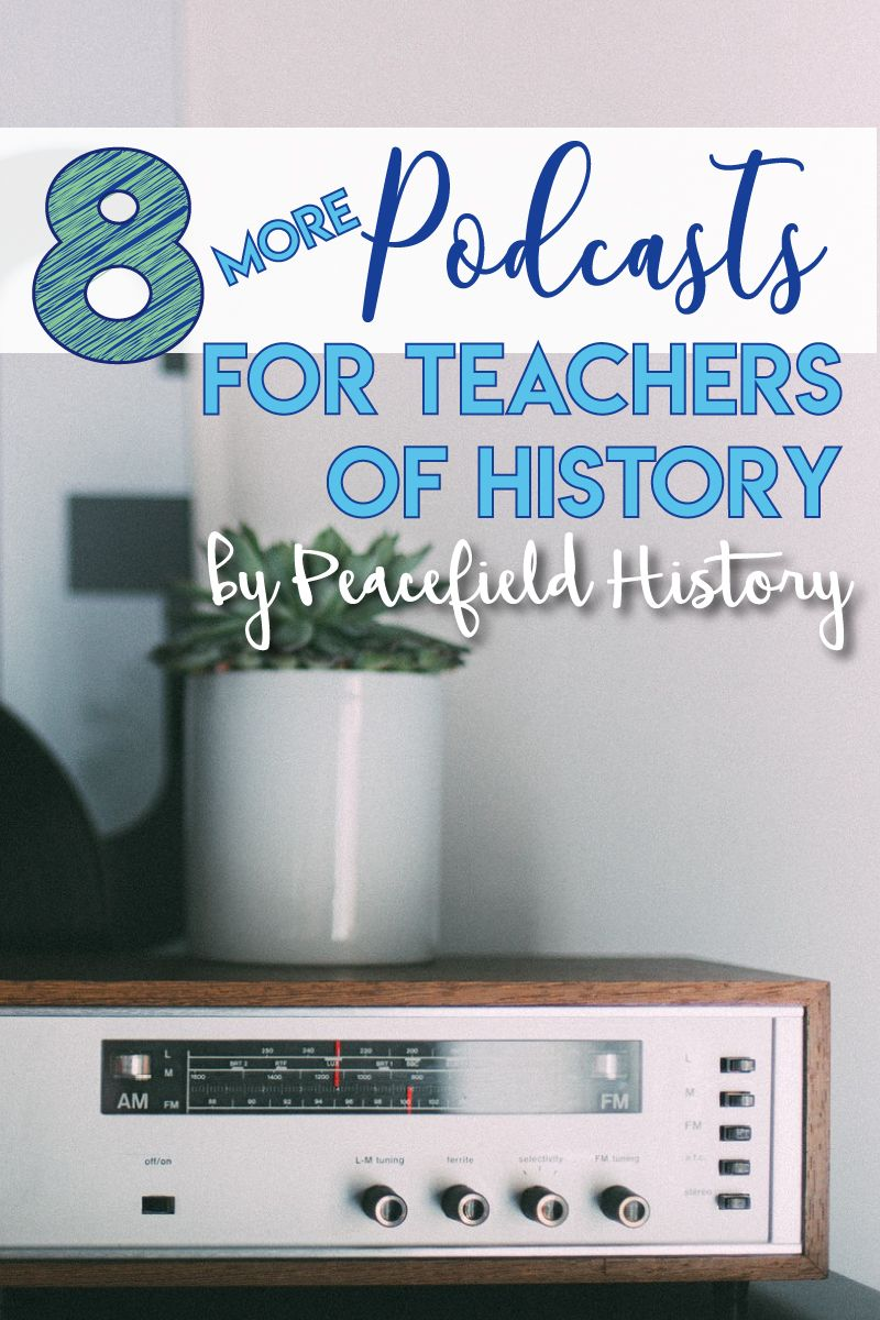 Photo of 8 (MORE) PODCASTS FOR HISTORY TEACHERS