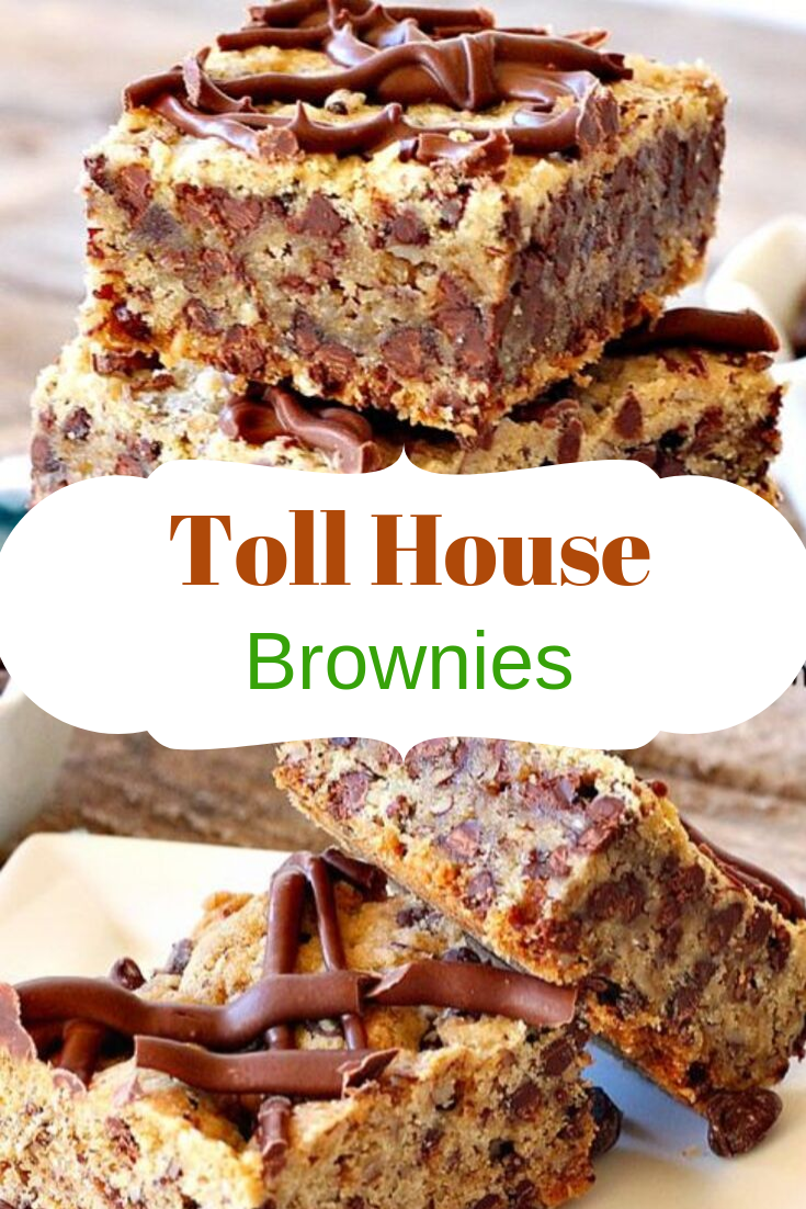 Toll House Brownies Toll House Brownies are marvelous. Truly. These treats start with that popular