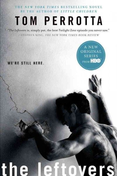 The Leftovers By Tom Perrotta Tom Perrotta Big Little Lies