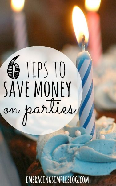 Tips for Saving Money When Hosting a Party Budgeting, Frugal and