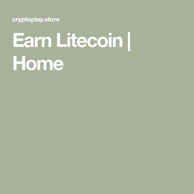 Earn Litecoin | Home #bitcoin #cryptocurrencies #faucet #earn ...