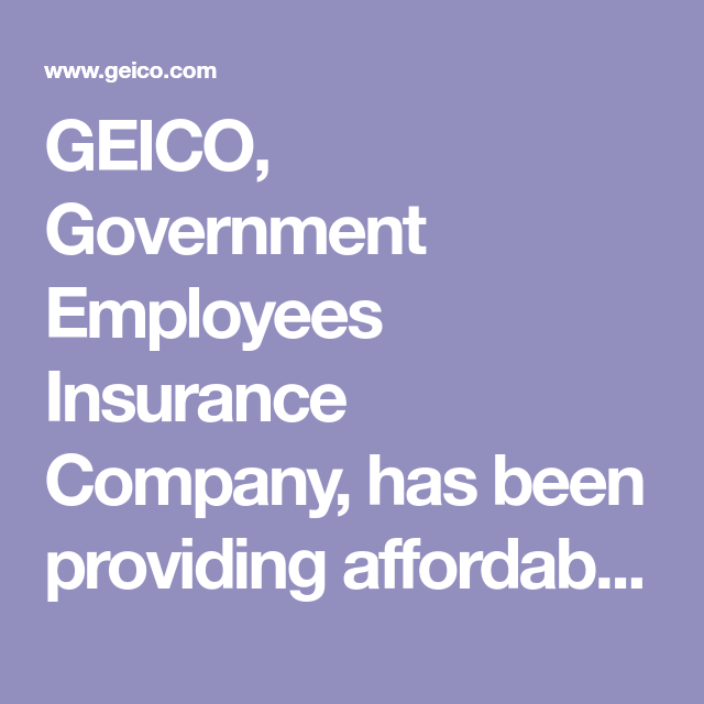 Geico Government Employees Insurance Company Has Been Providing