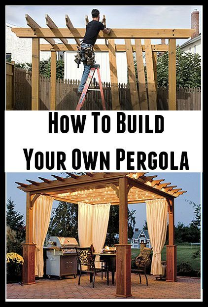 How To Build Your Own Pergola More - How To Build Your Own Pergola … Backyard Ideas Pinte…