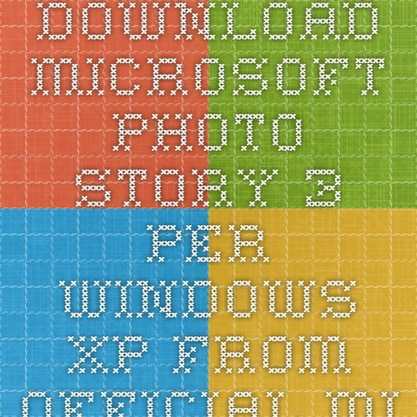 Download Microsoft Photo Story 3 per Windows XP from Official Microsoft Download Center
