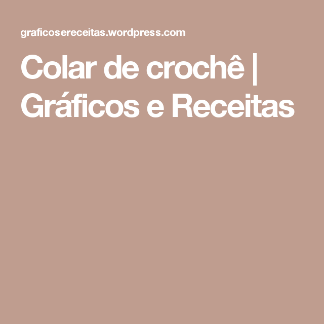 Colar de crochê | Gráficos e Receitas