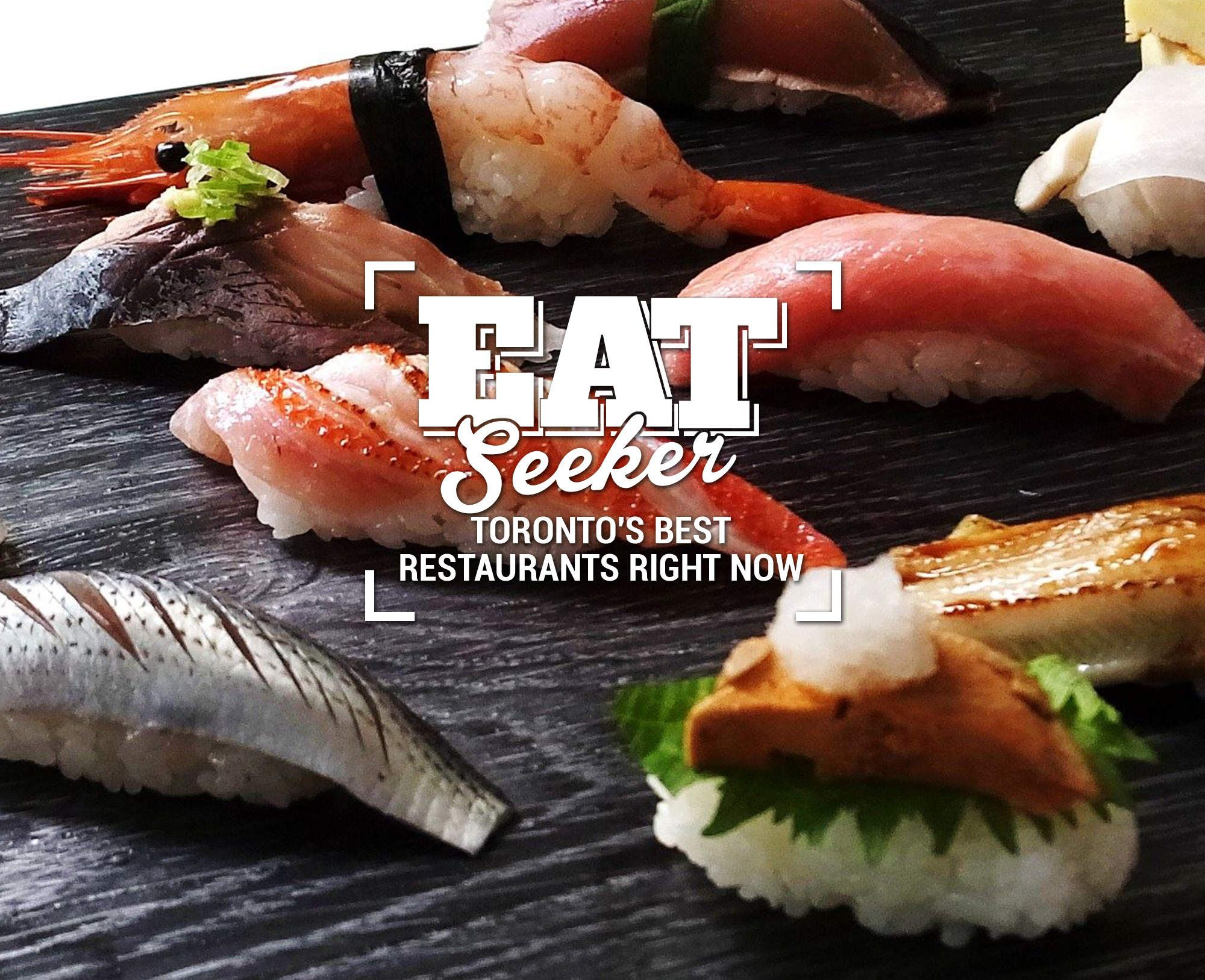 The Best Restaurants In Toronto Right Now Foo Michaellouis Www