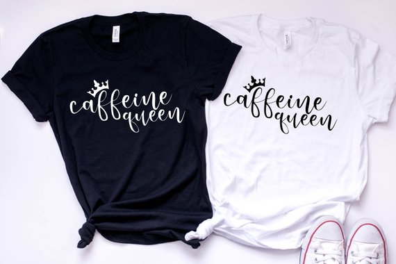 196d43d4 Caffeine queen, coffee tshirt, coffee queen, womens graphic tee, coffee  shirt
