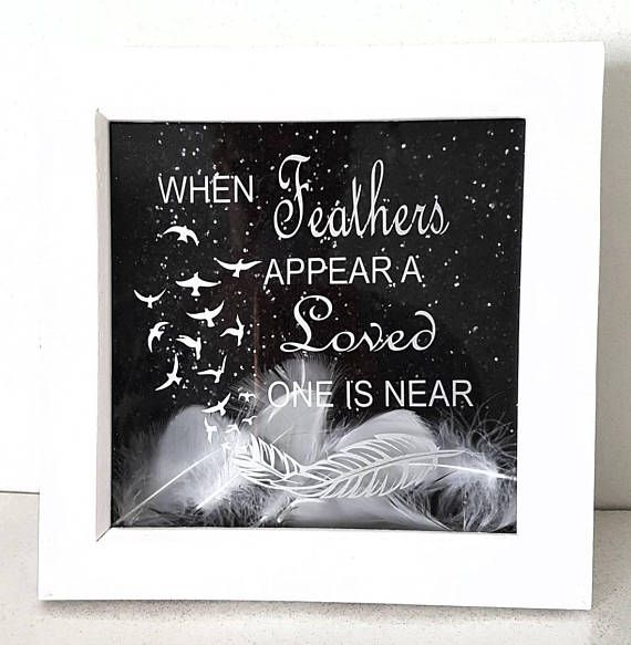 When Feathers Appear A Loved One Is Near White Feather Glitter Box