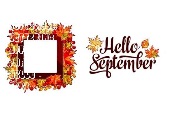 September lettering phrase text Hello September Lettering Phrase Text  Hello September lettering phrase text Hello September Lettering Phrase Text  Hello September letter...