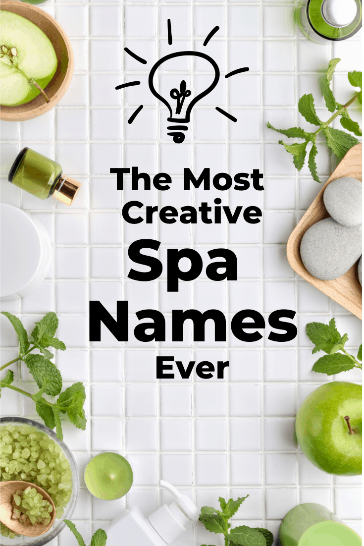 17 Truly Unique Spa Names for your Day Spa or Medical Spa i 17