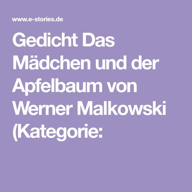 Gedicht Das Madchen Und Der Apfelbaum Von Werner Malkowski Kategorie Gedichte Apfelbaum Emotionen