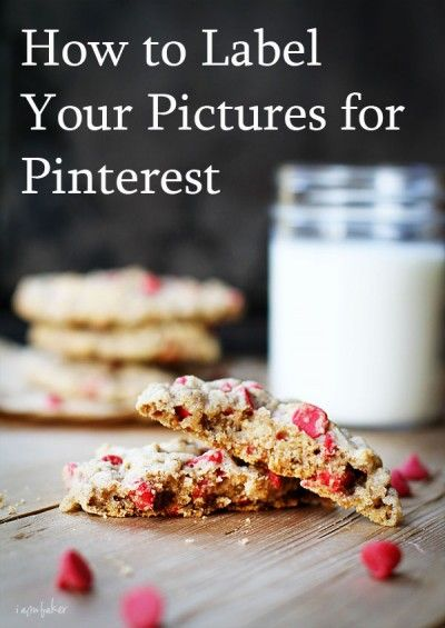 How to Label Your Pictures For Pinterest via @iambakertweets