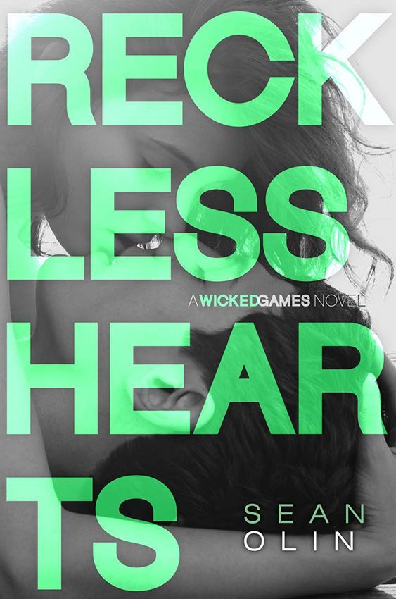 Reckless Hearts (Wicked Games, 2) - Sean Olin https://www.goodreads.com/book/show/24980595-reckless-hearts