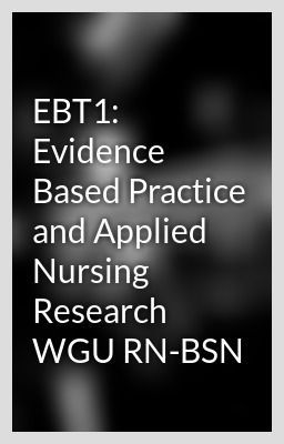 EBT1: Evidence Based Practice and Applied Nursing Research
