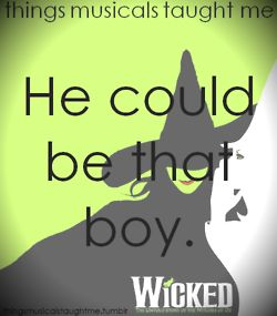 Things musicals taught me // I <3 Wicked. All-time favorite musical.