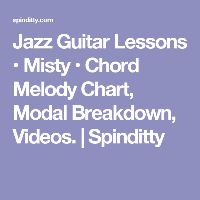 Jazz Guitar Lessons • Misty • Chord Melody Chart, Modal Breakdown ...