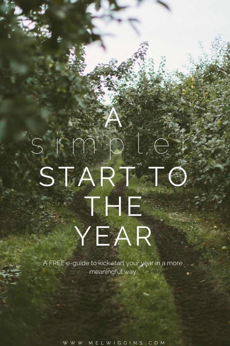 A Simpler Start To The Year - a FREE E-guide to kick start your year in a more meaningful way. Simplify your possessions, priorities & perspective.  Melwiggins.com