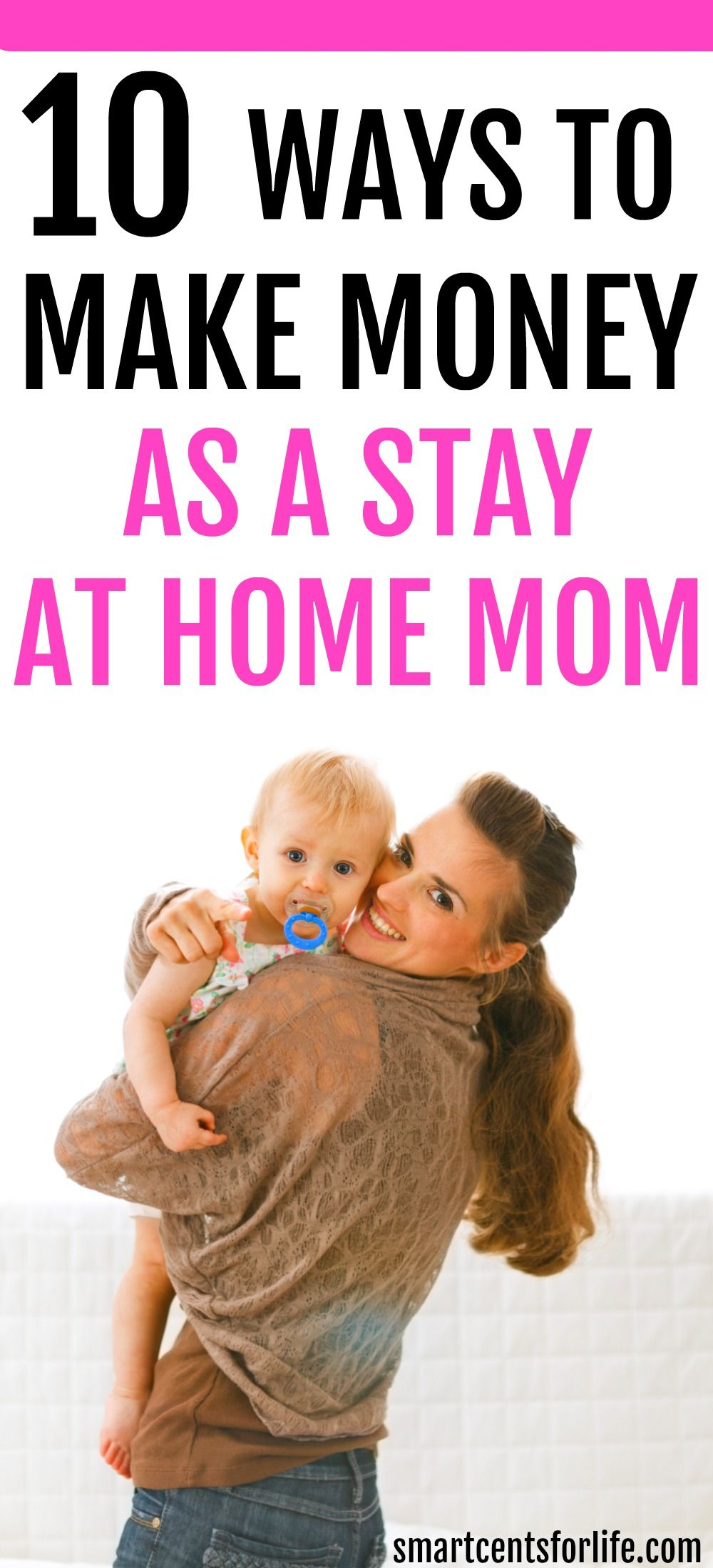 Ways To Make Money As A Stay At Home Mom Earn Extra Cash