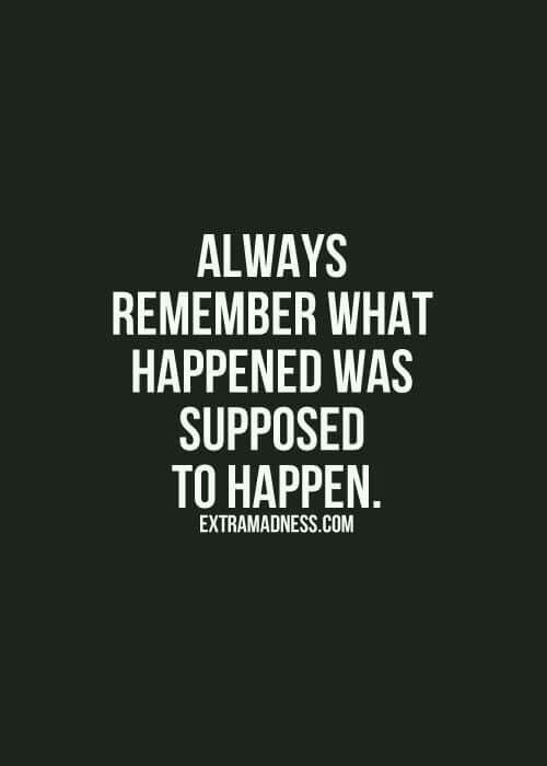What Happened Was Supposed To Happen Words To Live By Pinterest
