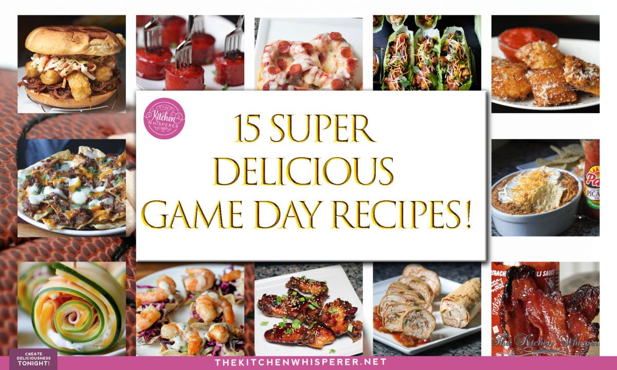 15 Super Delicious Game Day Recipes Game Day Food Perfect Food Recipes