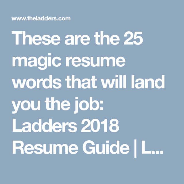 These are the magic resume words that will land you the job ...