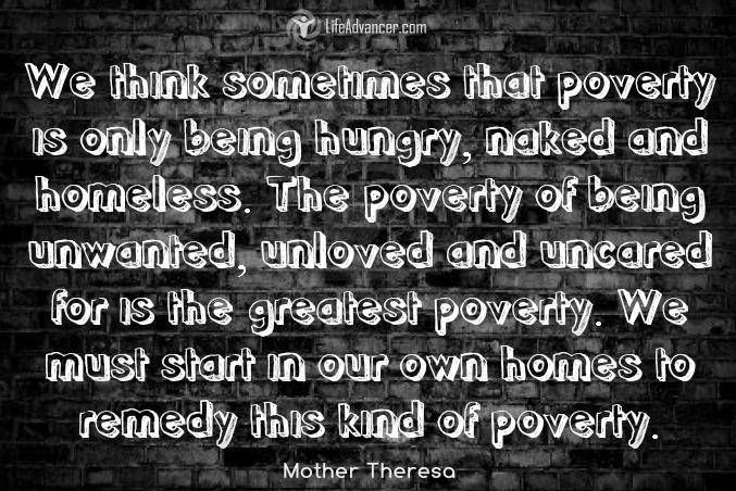 Homeless Quotes Simple We Think Sometimes That Poverty Is Only Being Hungry Naked And .
