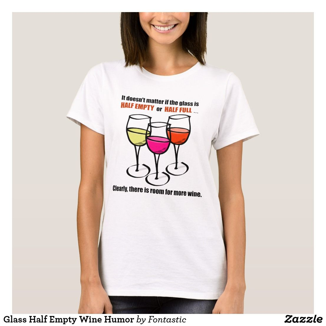 Glass Half Empty Wine Humor T Shirt