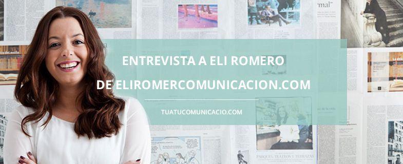 """Entrevista a Eli Romero: """"Todos los pequeños negocios tienen oportunidad de salir en los medios, simplemente hay que encontrar el momento"""" » Tuatú Comunicació * Diseño web hecho a mano"""