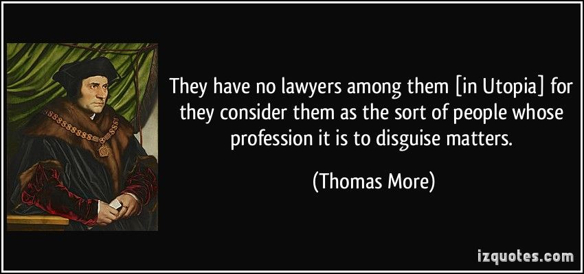 Utopia+Thomas+Moore+Quotes   They have no lawyers among them [in
