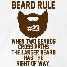 beard rules | Beard Rules T-Shirts. Will always make me giggle.