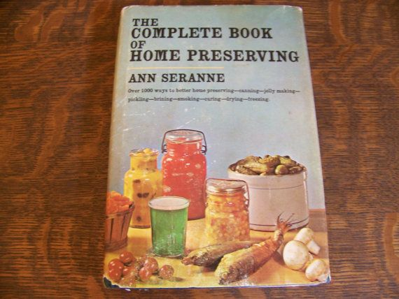 Vintage The Complete Book Of Home Preserving 1955 Canning Etsy Canning Recipes Vintage Cookbooks Recipes