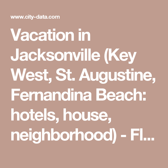 Vacation In Jacksonville (Key West, St. Augustine