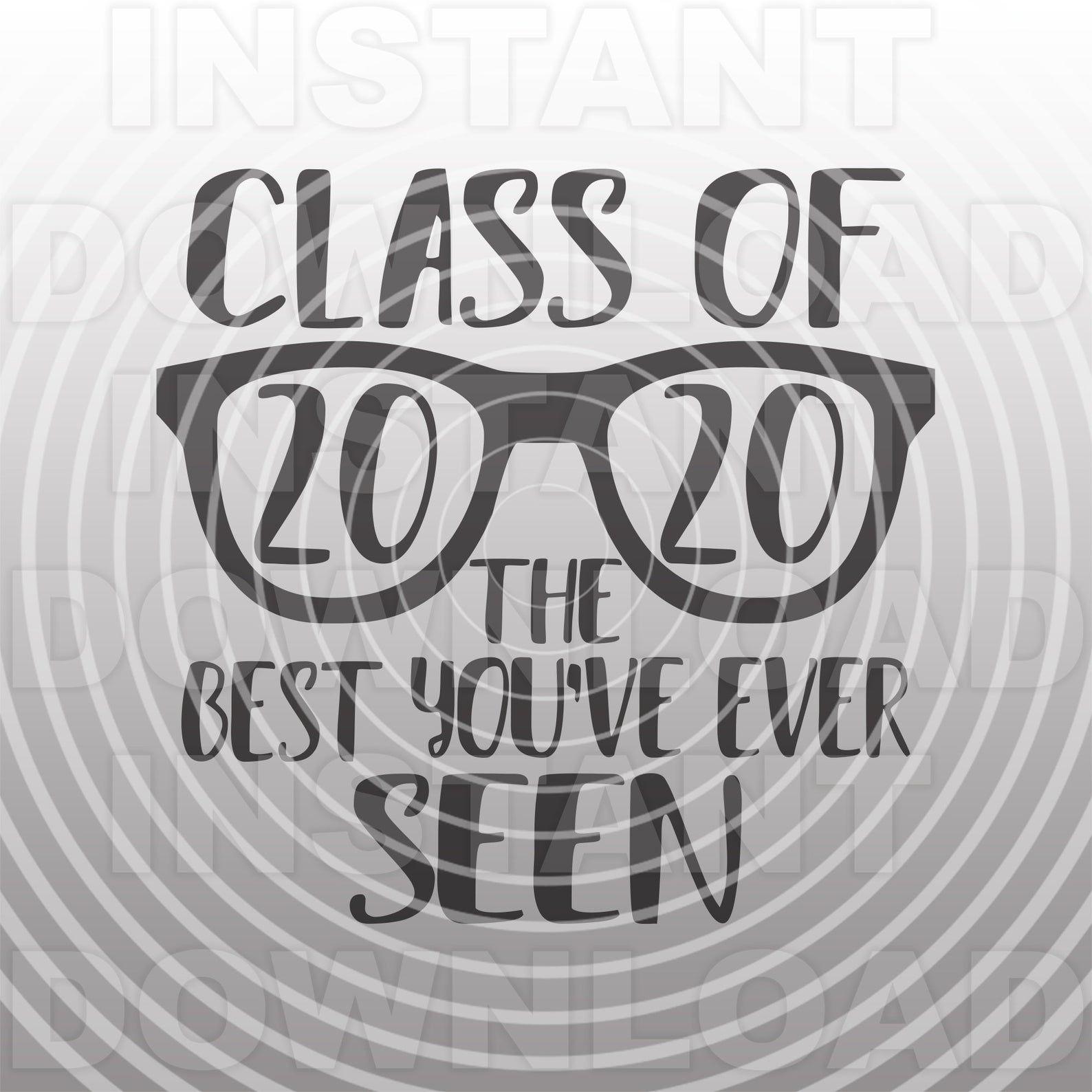 Class of 2020 Best You've Ever Seen SVG FileClass of 2020